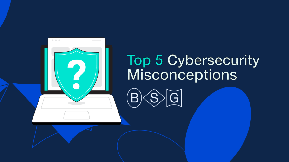 Top 5 Cybersecurity Misconceptions - Berezha Security Group